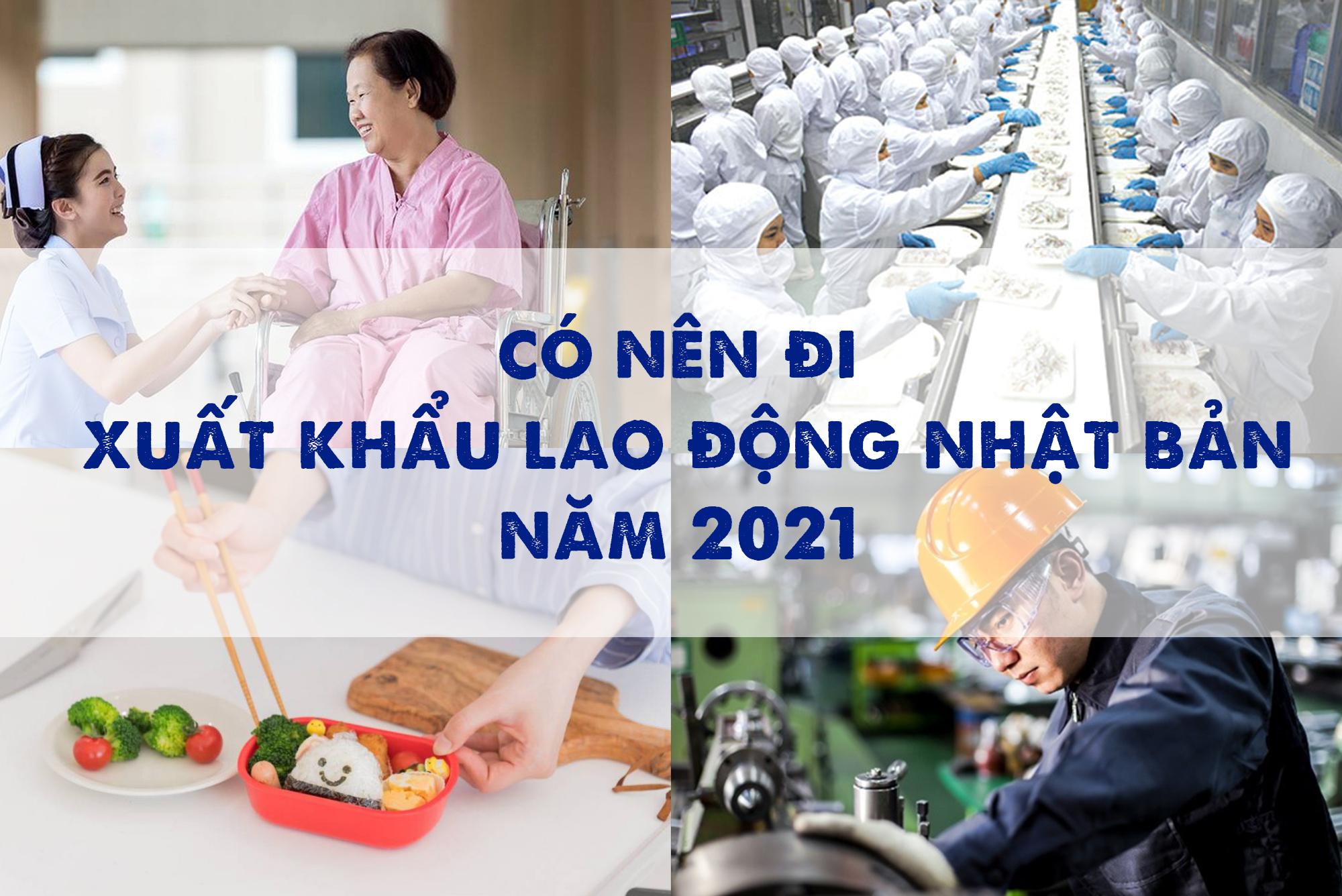 CÓ NÊN ĐI XUẤT KHẨU LAO ĐỘNG NHẬT BẢN NĂM 2021